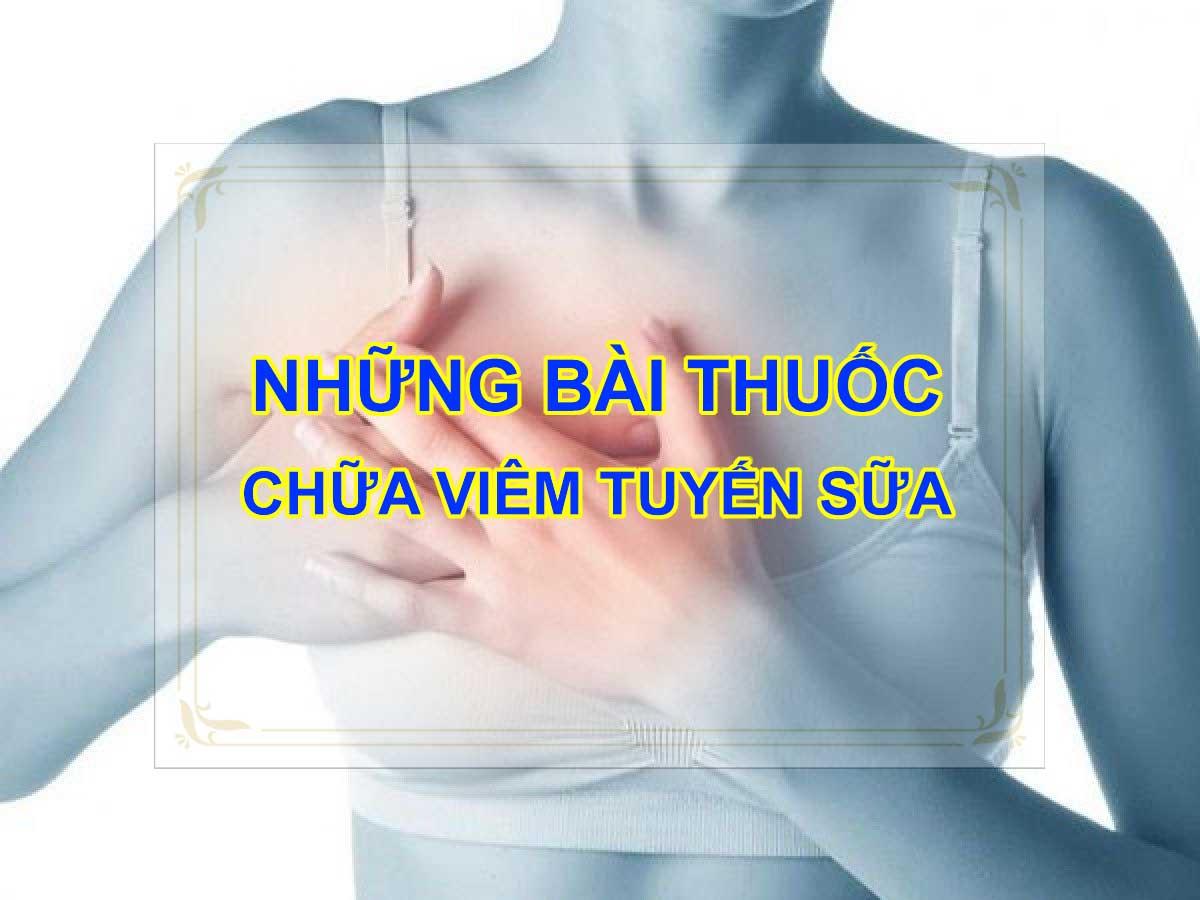 Những bài thuốc chữa viêm tuyến sữa